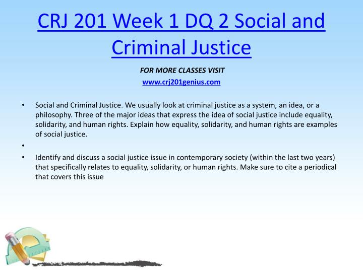 CRJ 201 Week 1 DQ 2 Social and Criminal Justice