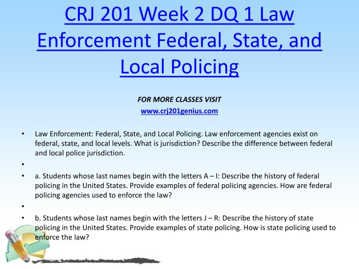 CRJ 201 Week 2 DQ 1 Law Enforcement Federal, State, and Local Policing