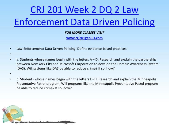 CRJ 201 Week 2 DQ 2 Law Enforcement Data Driven Policing