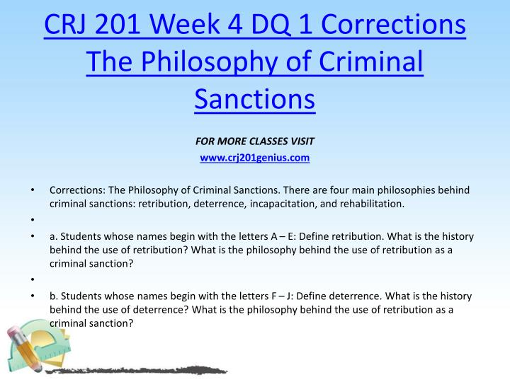 CRJ 201 Week 4 DQ 1 Corrections The Philosophy of Criminal Sanctions