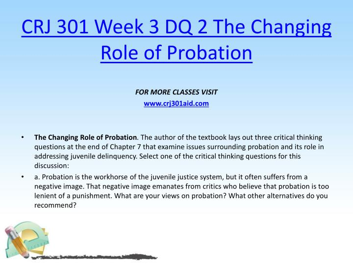CRJ 301 Week 3 DQ 2 The Changing Role of Probation