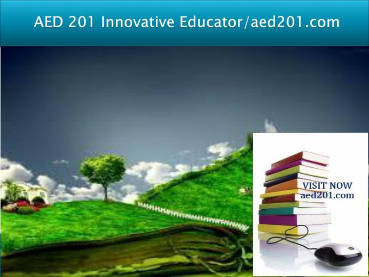 Aed 201 innovative educator aed201 com