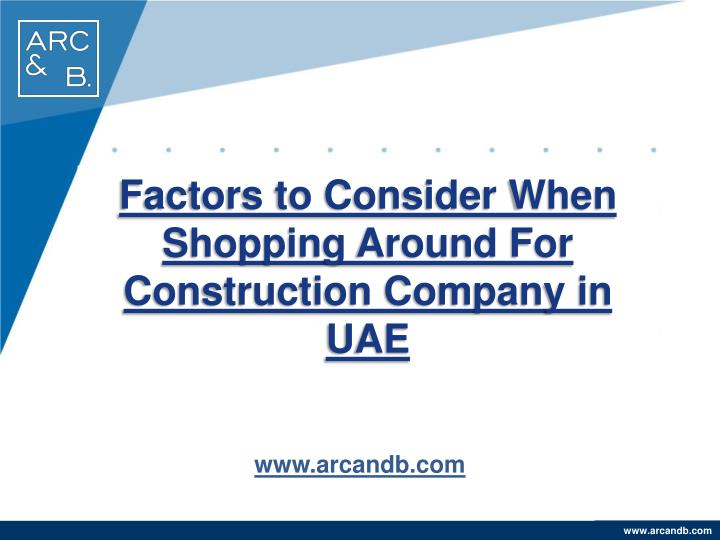 Factors to consider when shopping around for construction company in uae