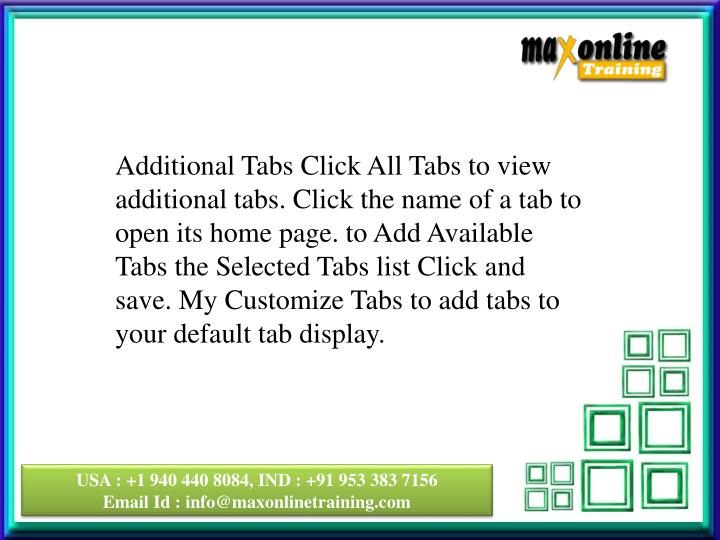 Additional Tabs Click All Tabs to view additional tabs. Click the name of a tab to open its home page. to Add Available Tabs the Selected Tabs list
