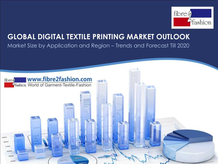 GLOBAL DIGITAL TEXTILE PRINTING MARKET OUTLOOK