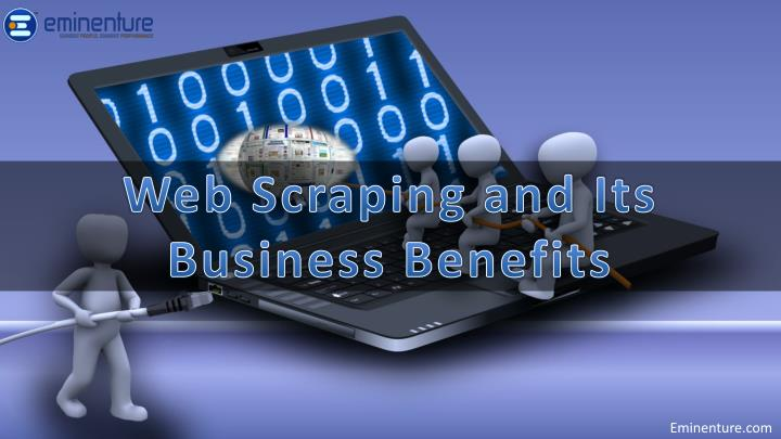 Web Scraping and Its Business Benefits