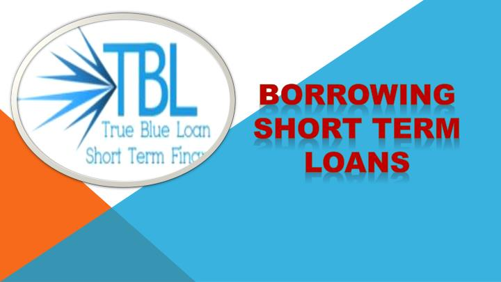 Short Term Loans : Ppt borrowing short term loans powerpoint presentation