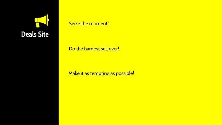 Seize the moment!
