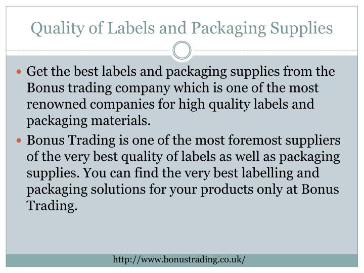 Quality of Labels and Packaging Supplies