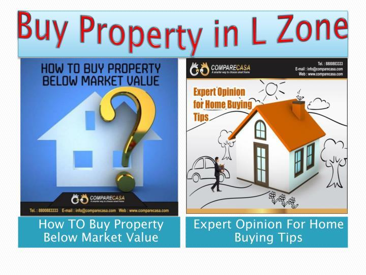 Buy Property in L Zone