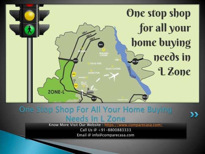 One Stop Shop For All Your Home Buying Needs In L Zone