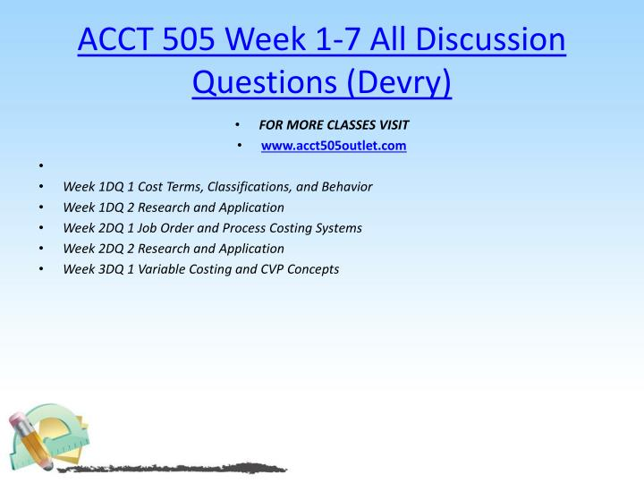ACCT 505 Week 1-7 All Discussion Questions (