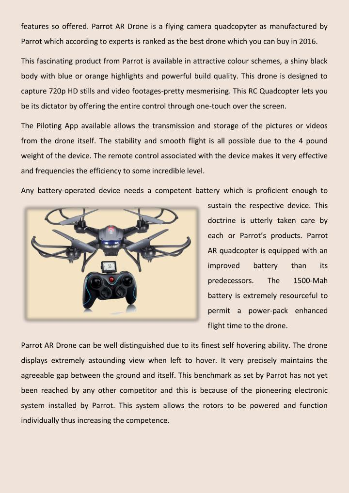 features so offered. Parrot AR Drone is a flying camera quadcopyter as manufactured by