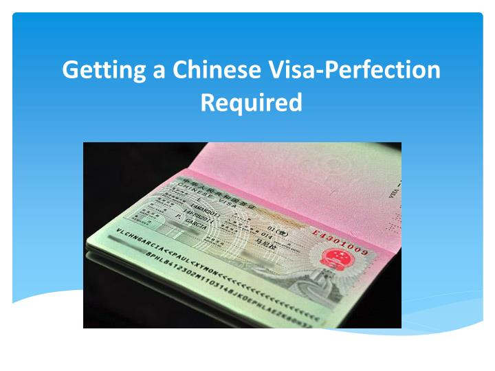 Getting a chinese visa perfection required
