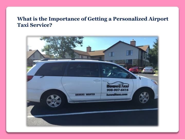 What is the Importance of Getting a Personalized Airport Taxi Service?