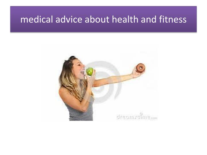 medical advice about health and fitness