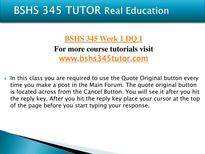 Bshs 345 tutor real education1