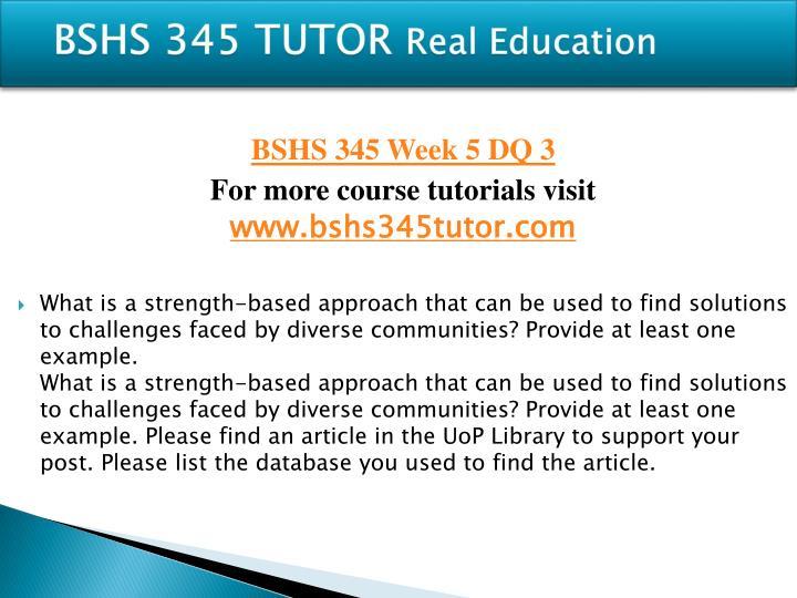 BSHS 345 TUTOR