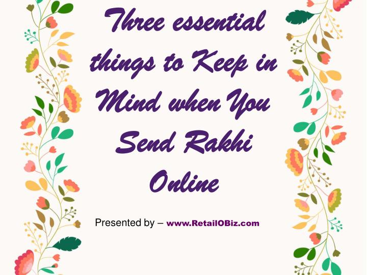 Three essential things to Keep in Mind when You Send Rakhi Online