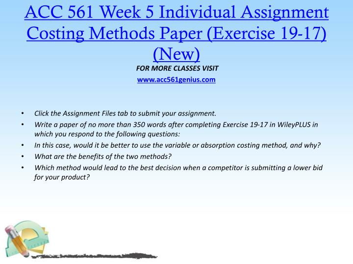 ACC 561 Week 5 Individual Assignment Costing Methods Paper (Exercise 19-17) (New)