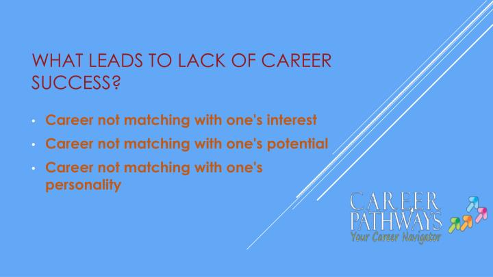 what leads to lack of career success?