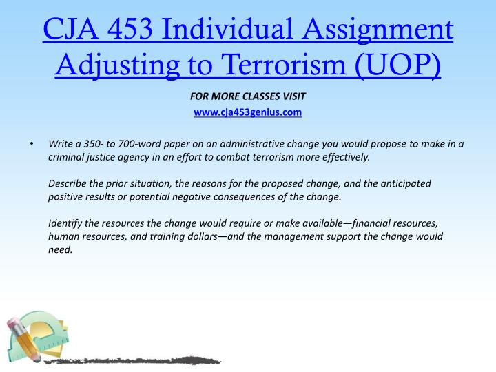 CJA 453 Individual Assignment Adjusting to Terrorism (UOP)