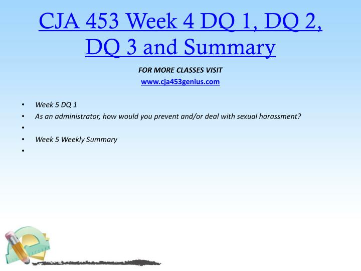 CJA 453 Week 4 DQ 1, DQ 2, DQ 3 and Summary