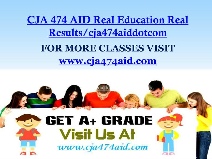 Cja 474 aid real education real results cja474aiddotcom