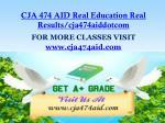 cja 474 aid real education real results cja474aiddotcom1