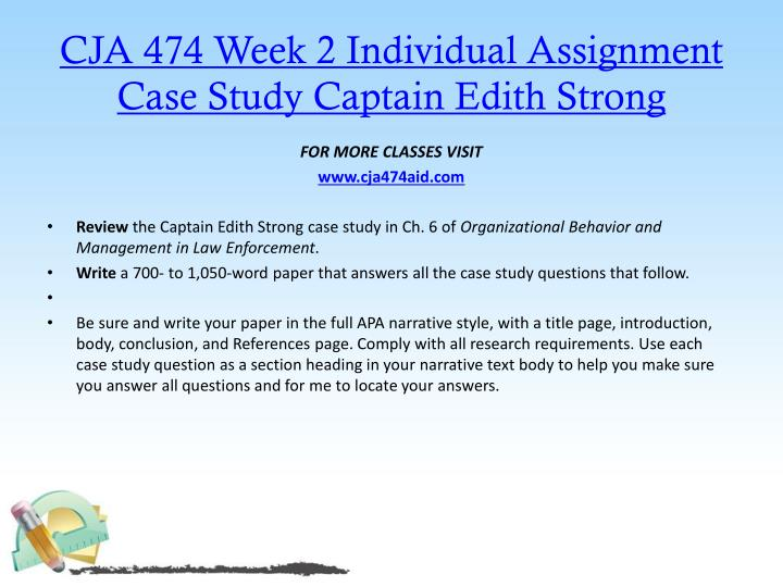 CJA 474 Week 2 Individual Assignment Case Study Captain Edith Strong