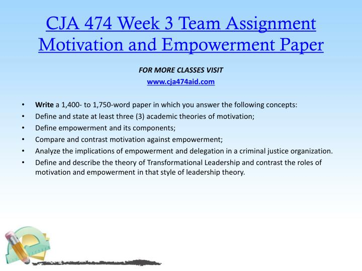 CJA 474 Week 3 Team Assignment Motivation and Empowerment Paper