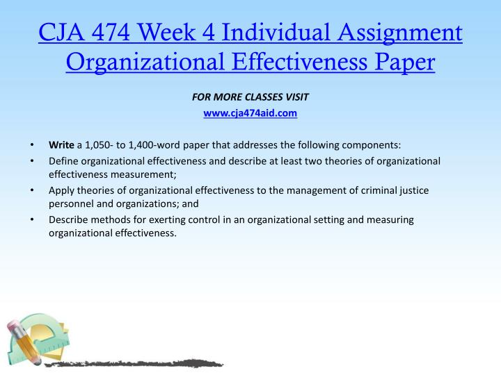 CJA 474 Week 4 Individual Assignment Organizational Effectiveness Paper