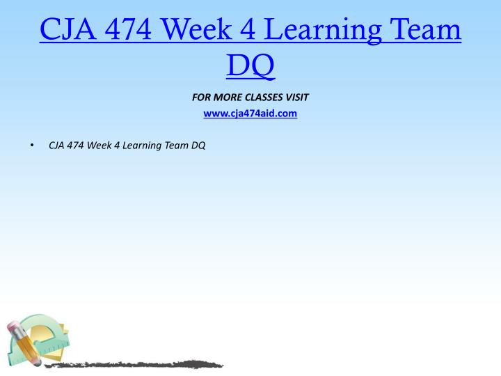 CJA 474 Week 4 Learning Team DQ