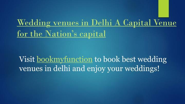 Wedding venues in Delhi A Capital Venue