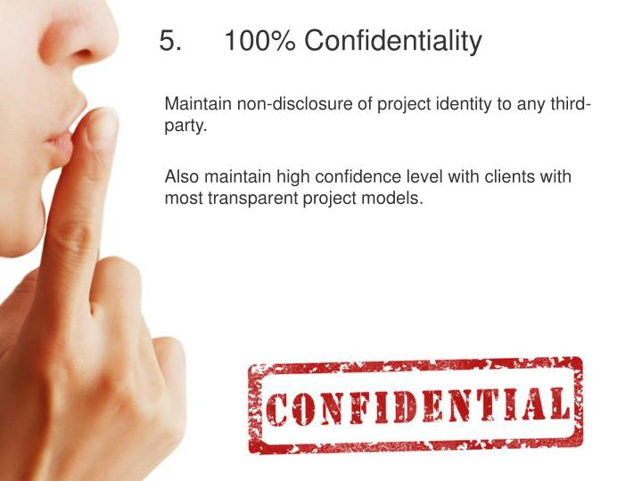 5.100% Confidentiality