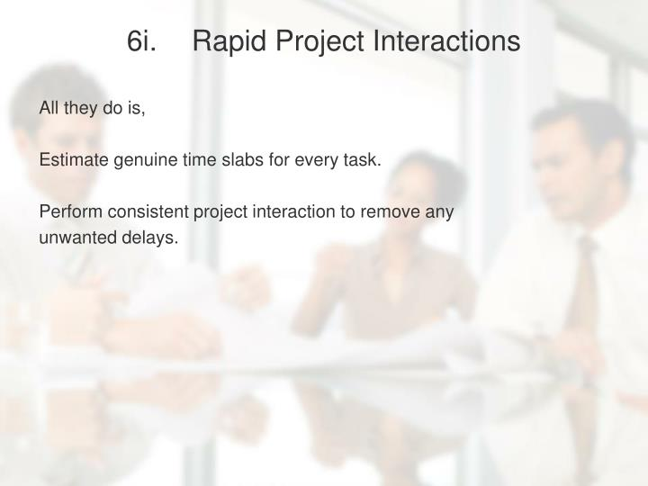 6i.Rapid Project Interactions