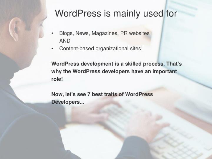 WordPress is mainly used for