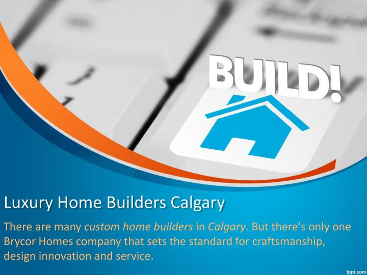 Luxury home builders calgary