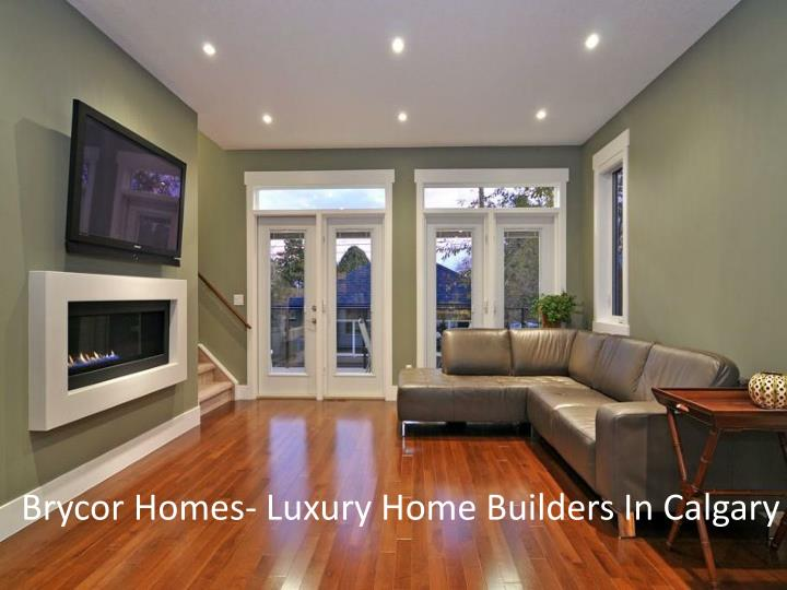 Brycor Homes- Luxury