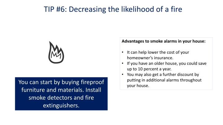 TIP #6: Decreasing the likelihood of a fire