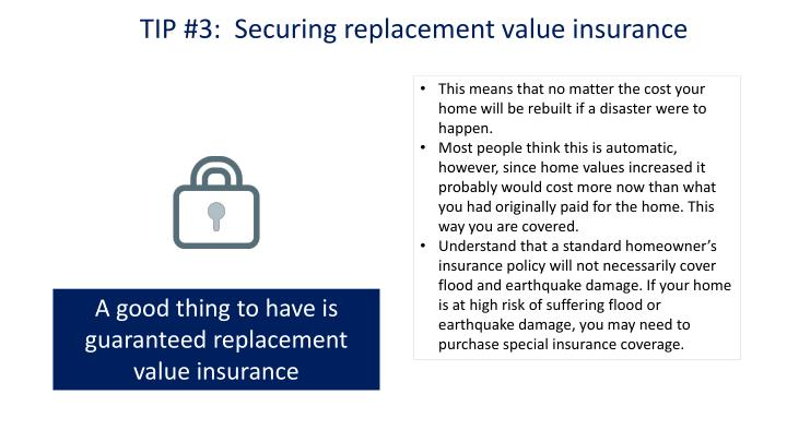 TIP #3:  Securing replacement value insurance