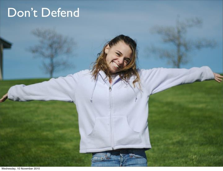 Don't Defend