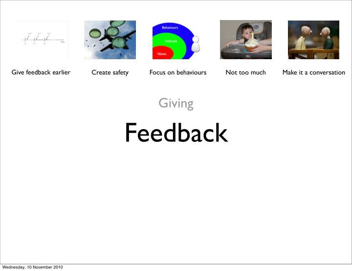 Give feedback earlier