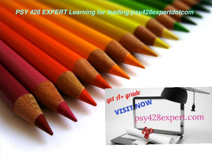 Psy 428 expert learning for leading psy428expertdotcom