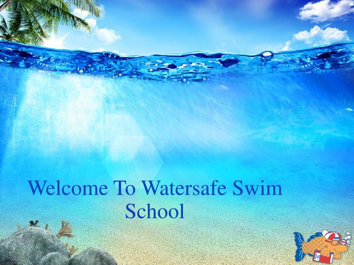 Welcome To Watersafe Swim School
