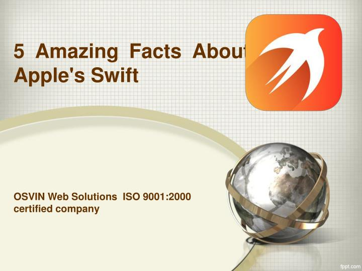 5 amazing facts about apple s swift