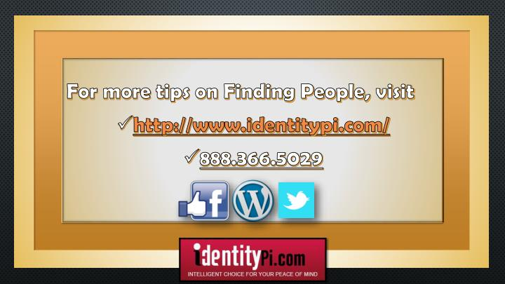 For more tips on Finding People, visit