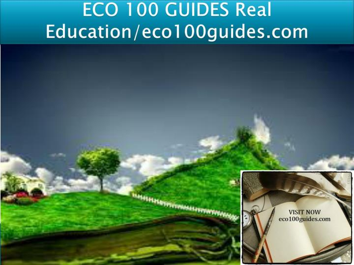 Eco 100 guides real education eco100guides com