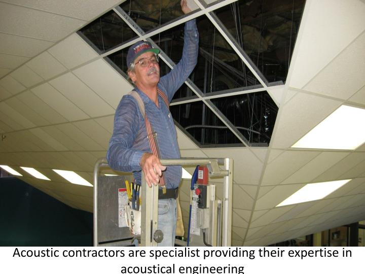 Acoustic contractors are specialist providing their expertise in acoustical engineering