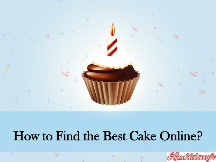 How to find the best c ake o nline